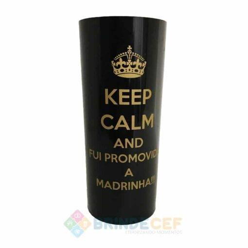 Copo Long Drink Keep Calm Fui Promovida a Madrinha